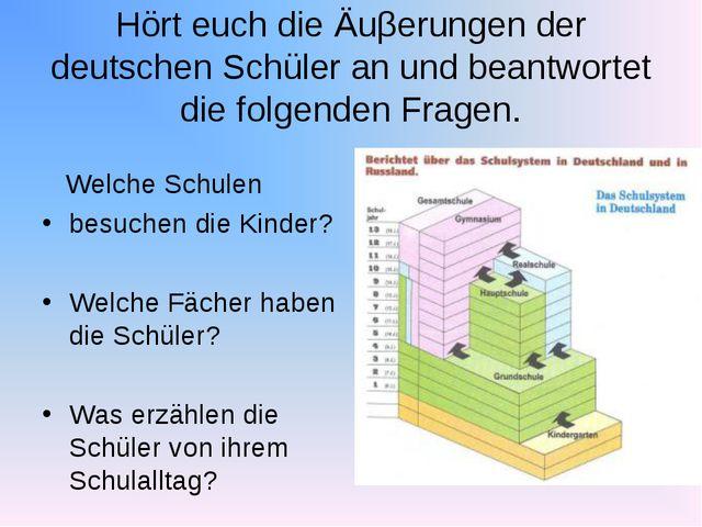 Hört euch die Äuβerungen der deutschen Schüler an und beantwortet die folgend...