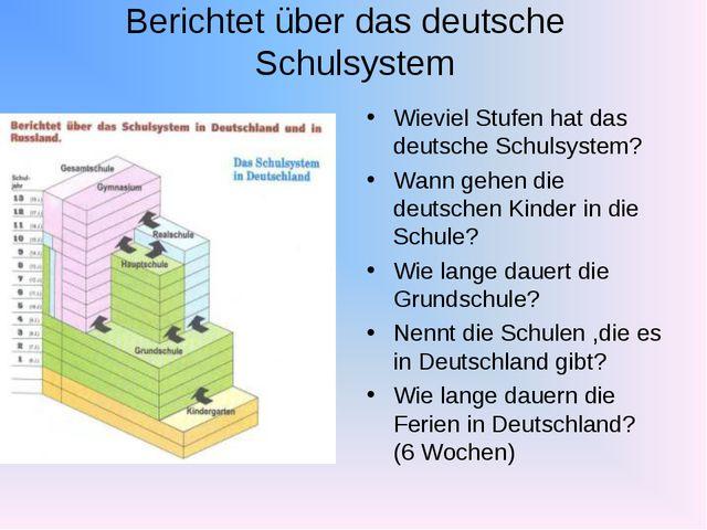 Berichtet über das deutsche Schulsystem Wieviel Stufen hat das deutsche Schul...