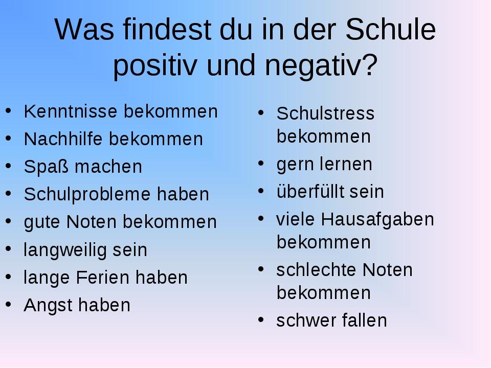 Was findest du in der Schule positiv und negativ? Kenntnisse bekommen Nachhil...