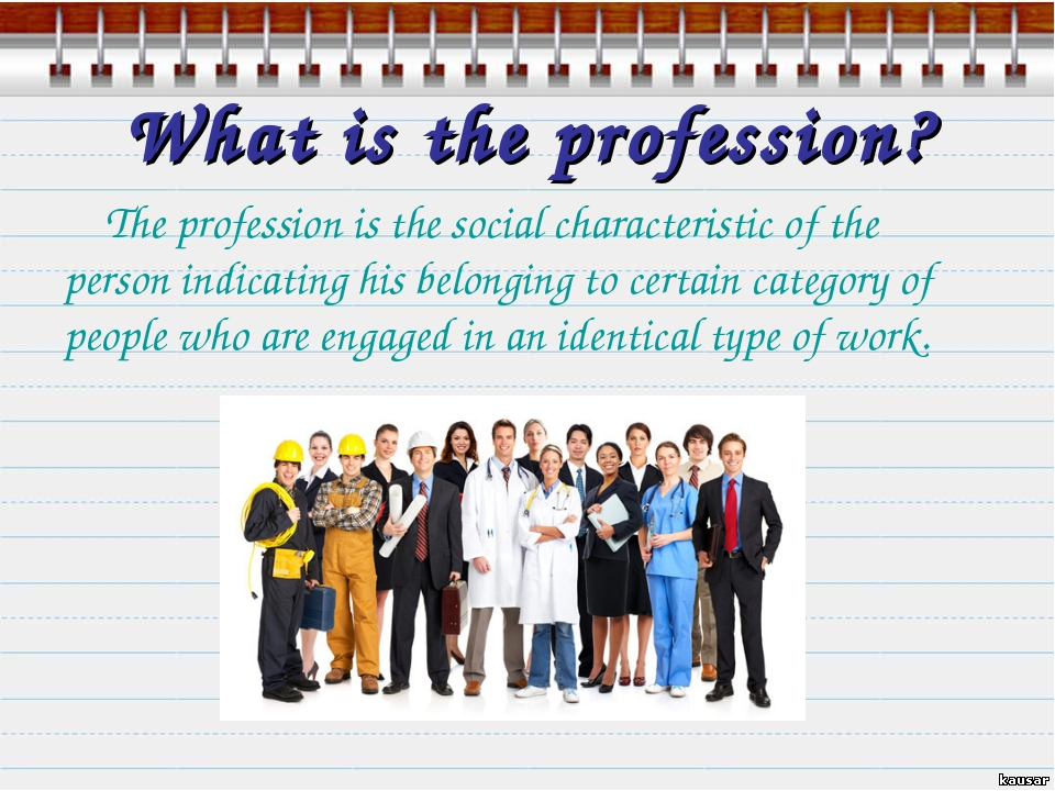 What is the profession? The profession is the social characteristic of the pe...