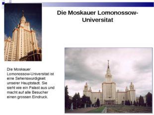Die Moskauer Lomonossow-Universitat Die Moskauer Lomonossow-Universitat ist e