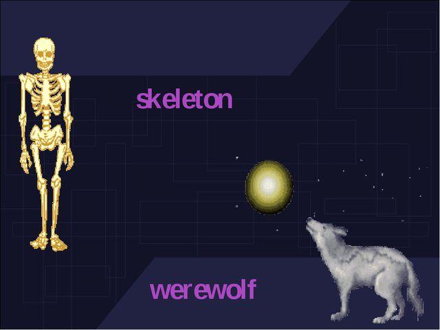 skeleton werewolf