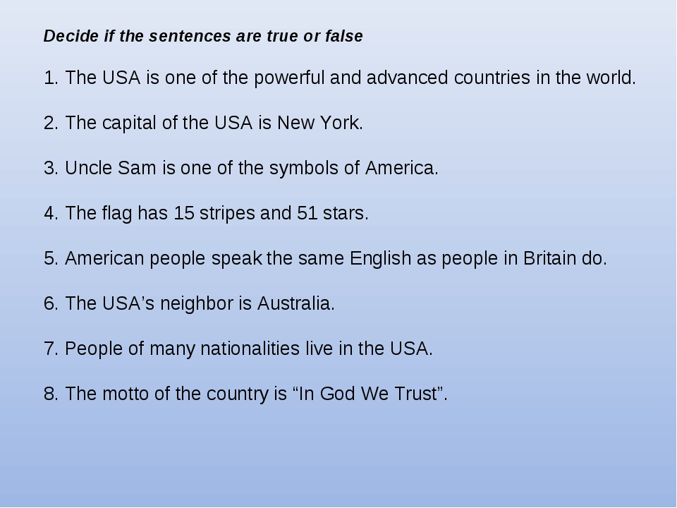 Decide if the sentences are true or false 1. The USA is one of the powerful a...