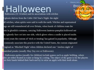 Halloween Halloween (31 October) and its associations with witches and ghosts