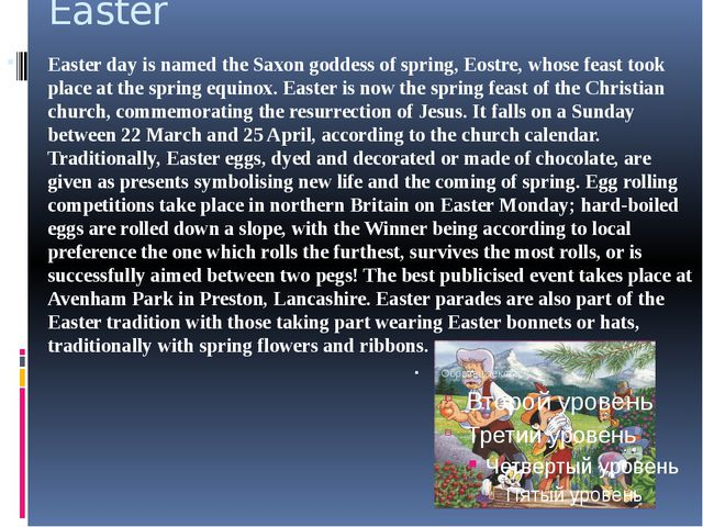 Easter Easter day is named the Saxon goddess of spring, Eostre, whose feast t...