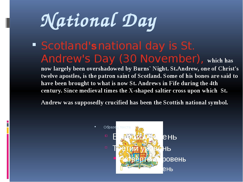 National Day Scotland's national day is St. Andrew's Day (30 November), which...