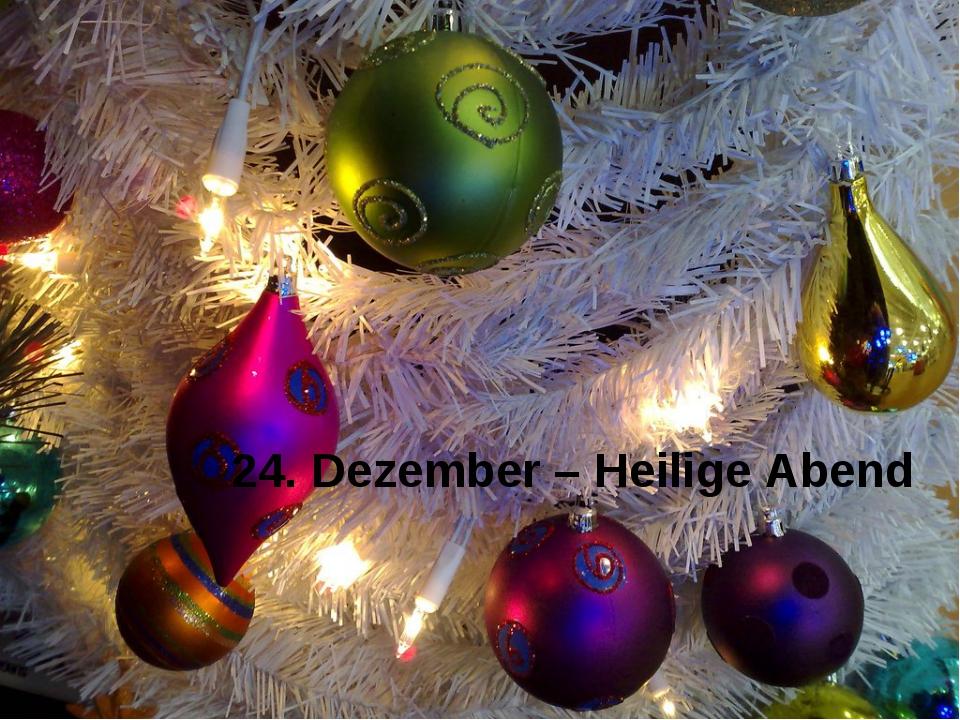 24. Dezember – Heilige Abend