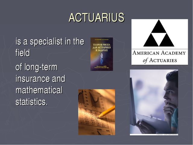 ACTUARIUS 	is a specialist in the field 	of long-term insurance and mathemati...