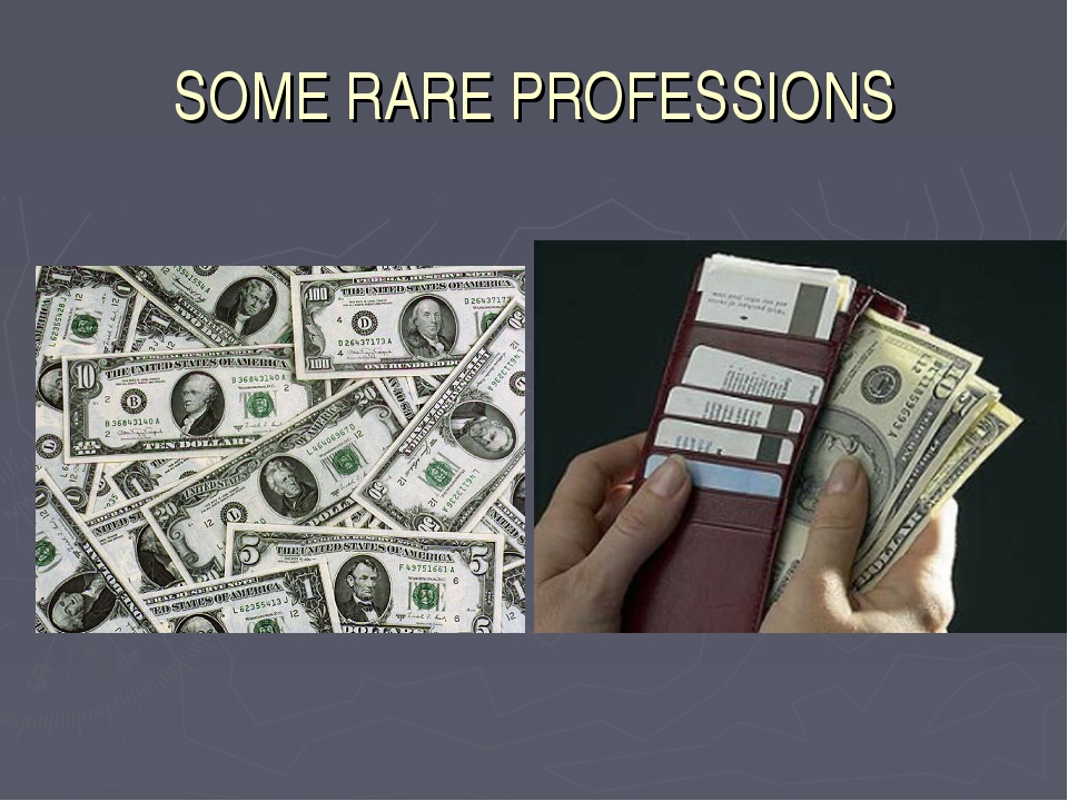 SOME RARE PROFESSIONS