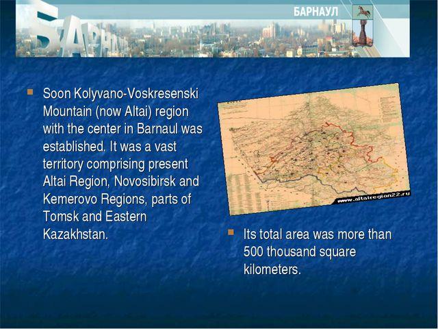 Soon Kolyvano-Voskresenski Mountain (now Altai) region with the center in Bar...