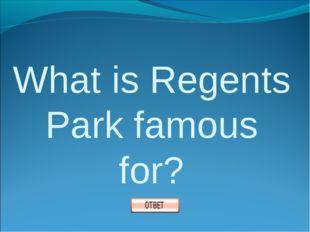 What is Regents Park famous for?