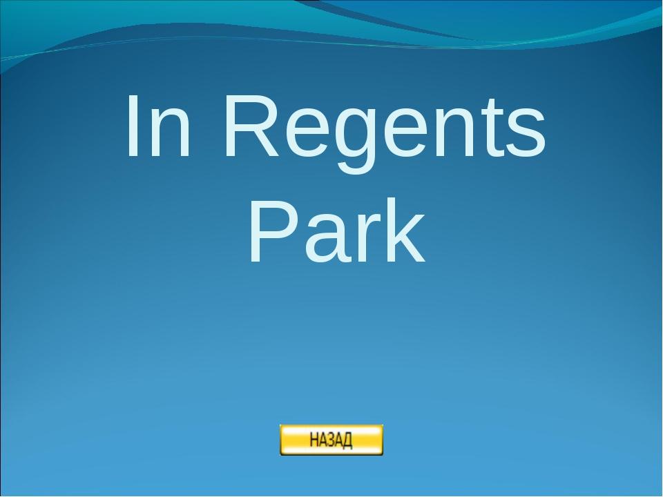 In Regents Park