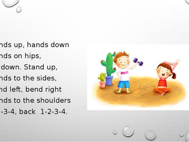 Hands up, hands down            Hands on hips,         ...