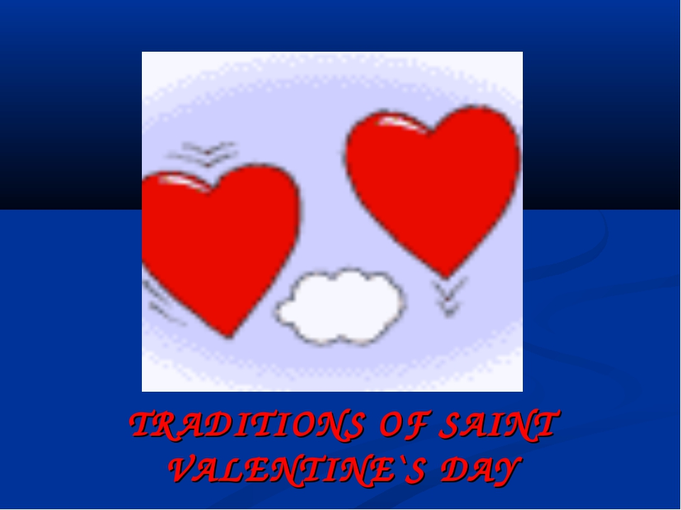 TRADITIONS OF SAINT VALENTINE`S DAY