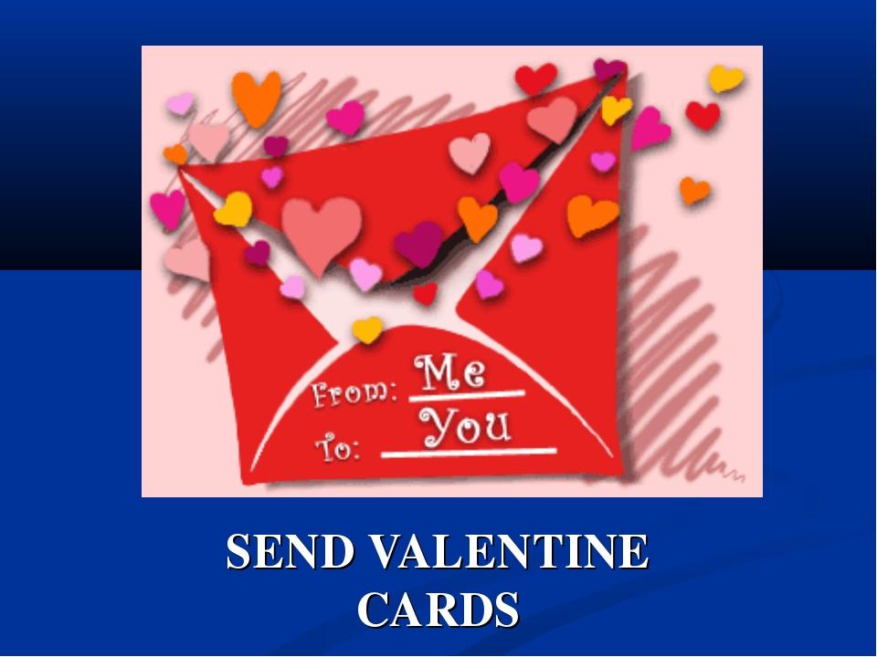 SEND VALENTINE CARDS