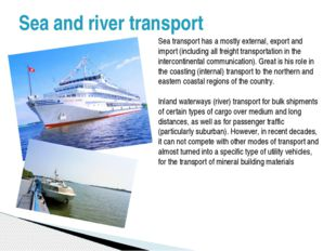 Sea transport has a mostly external, export and import (including all freight