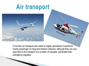 Air transport In function air transport also refers to highly specialized: it