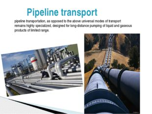 Pipeline transport pipeline transportation, as opposed to the above universal