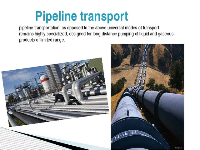 Pipeline transport pipeline transportation, as opposed to the above universal...
