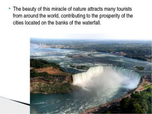 The beauty of this miracle of nature attracts many tourists from around the w