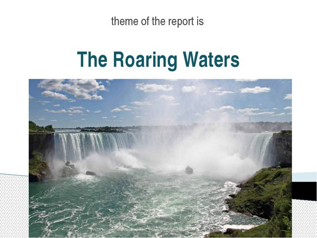 The Roaring Waters theme of the report is