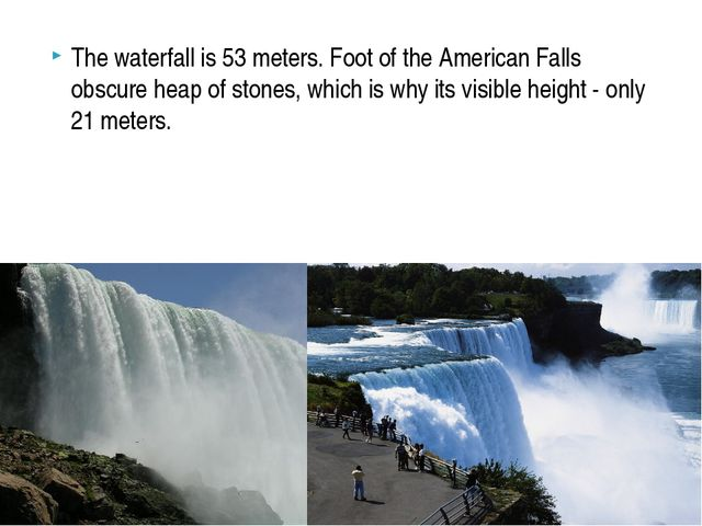 The waterfall is 53 meters. Foot of the American Falls obscure heap of stones...