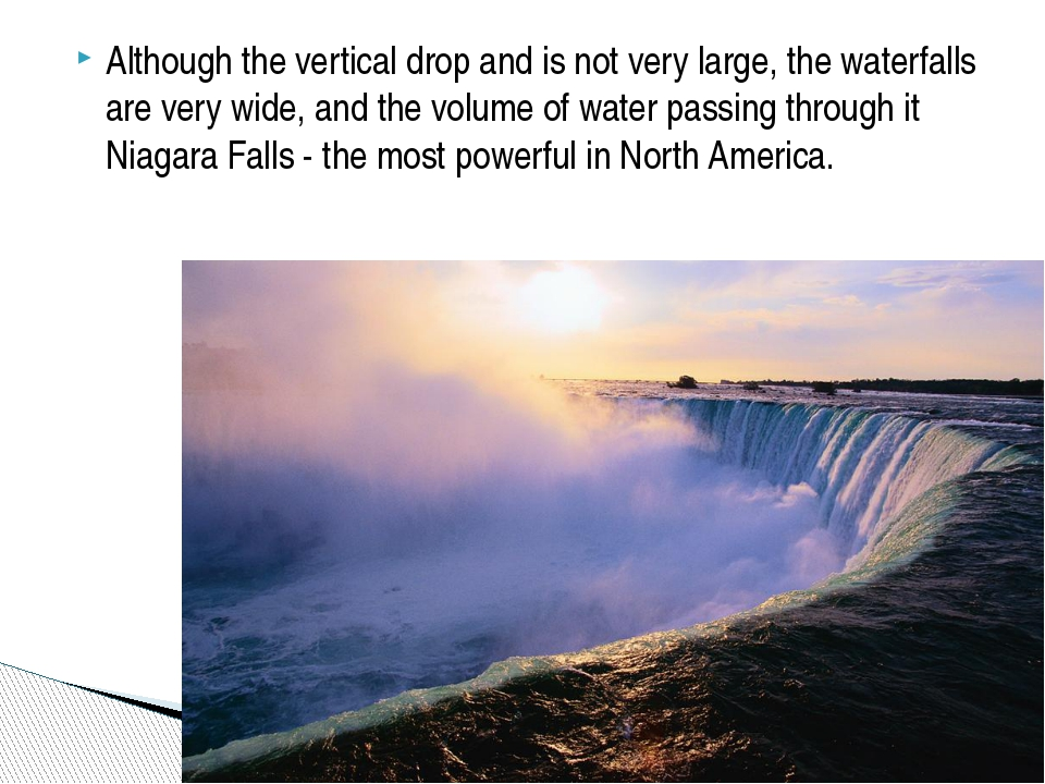 Although the vertical drop and is not very large, the waterfalls are very wid...