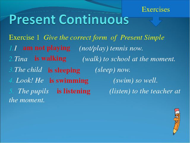 Exercises Exercise 1 Give the correct form of Present Simple I (not/play) ten...