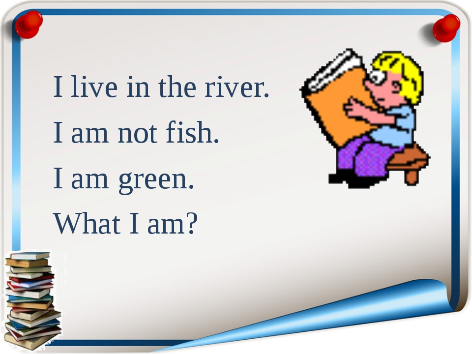 I live in the river. I am not fish. I am green. What I am?