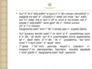 Surətlərin təsdiq edilməsi üçün sənədin «imza» rekvizitindən aşağıda sol sahə