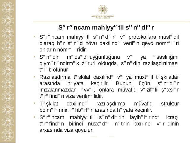 Sərəncam mahiyyətli sənədlər Sərəncam mahiyyətli sənədlərə və protokollara mü...