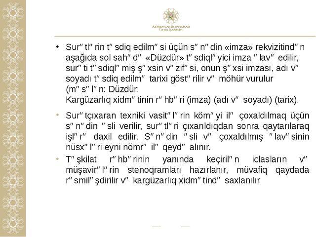 Surətlərin təsdiq edilməsi üçün sənədin «imza» rekvizitindən aşağıda sol sahə...