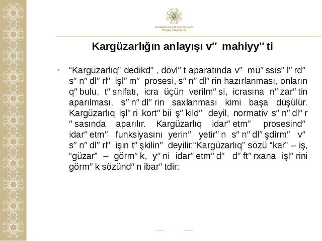 """Kargüzarlığın anlayışı və mahiyyəti """"Kargüzarlıq"""" dedikdə, dövlət aparatında..."""