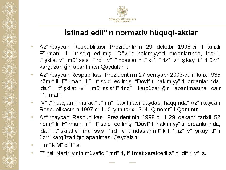 İstinad edilən normativ hüquqi-aktlar Azərbaycan Respublikası Prezidentinin...