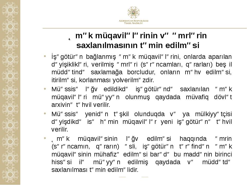 Əmək müqavilələrinin və əmrlərin saxlanılmasının təmin edilməsi İşəgötürən ba...