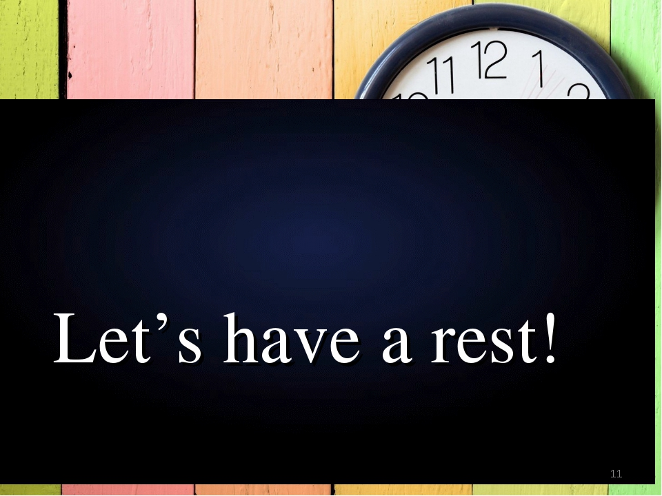 Let's have a rest! *