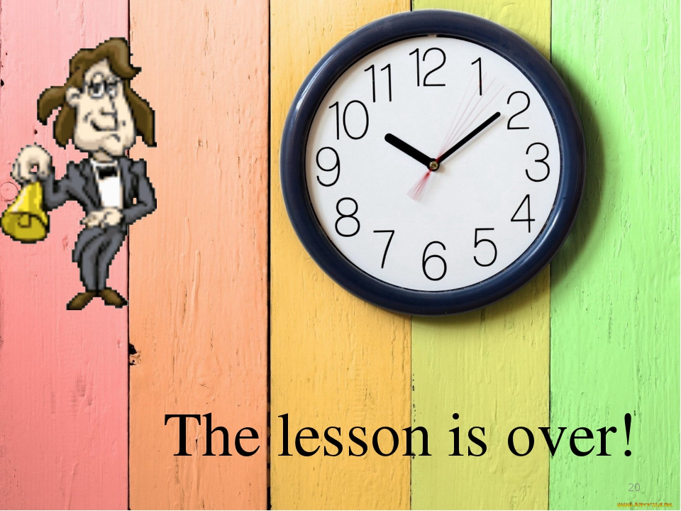 The lesson is over! *