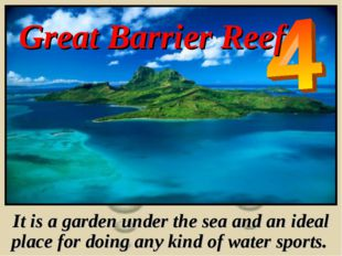 Great Barrier Reef It is a garden under the sea and an ideal place for doing