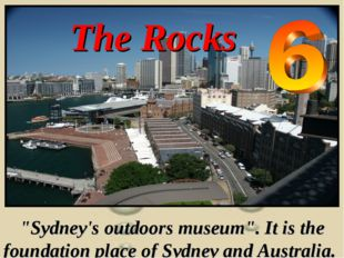 """The Rocks """"Sydney's outdoors museum"""". It is the foundation place of Sydney an"""