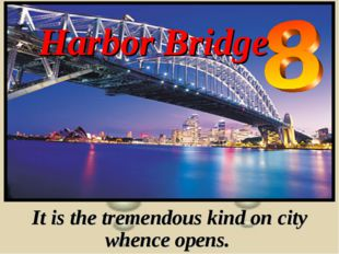 Harbor Bridge It is the tremendous kind on city whence opens.
