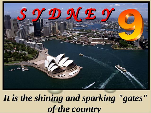 """S Y D N E Y It is the shining and sparking """"gates"""" of the country"""
