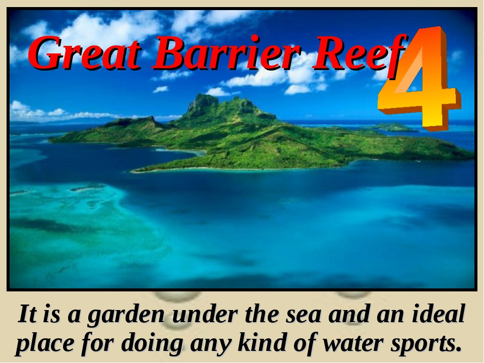 Great Barrier Reef It is a garden under the sea and an ideal place for doing...