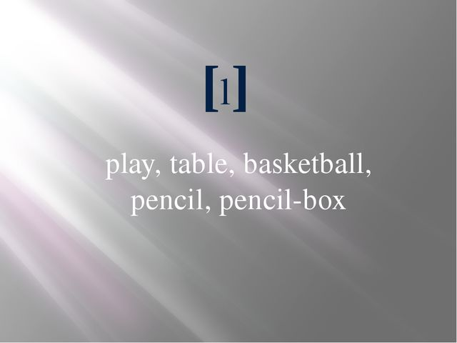 [l] play, table, basketball, pencil, pencil-box