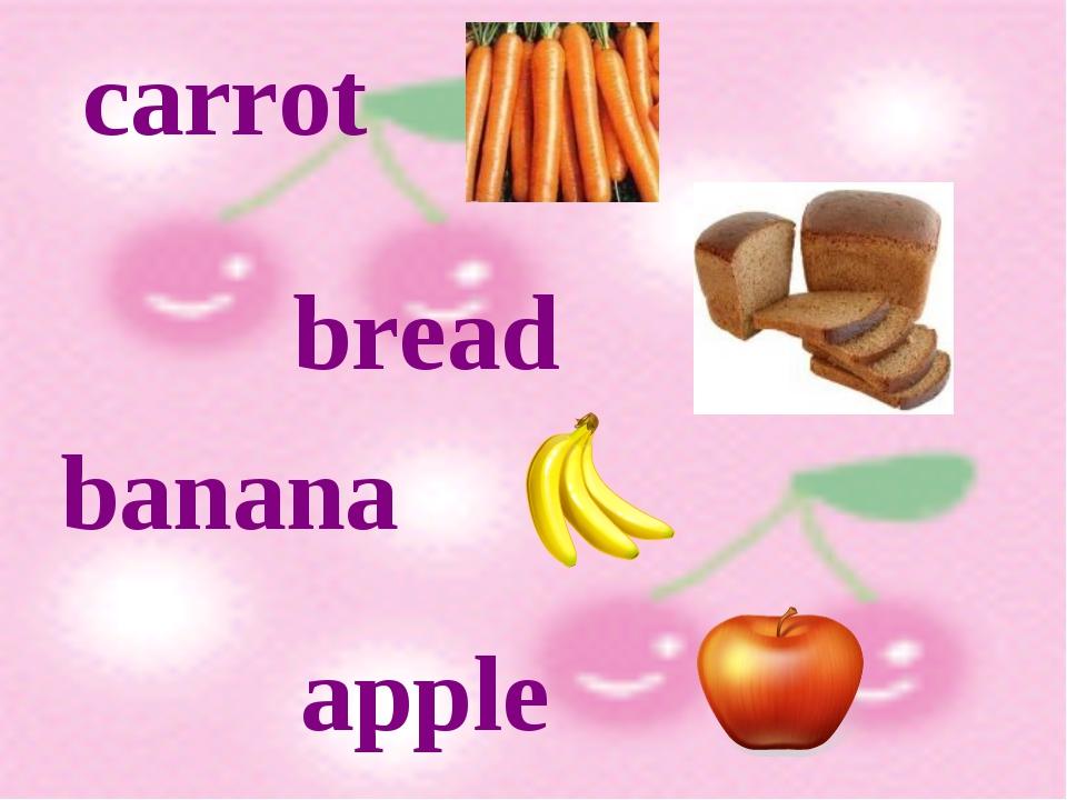 carrot bread banana apple