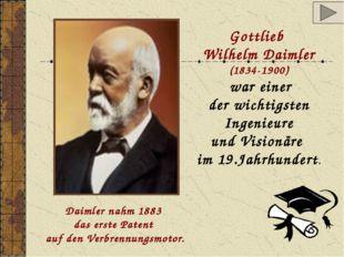 Gottlieb Wilhelm Daimler (1834-1900) war einer der wichtigsten Ingenieure und
