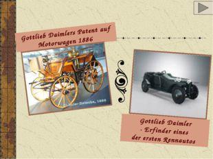 Gottlieb Daimlers Patent auf Motorwagen 1886 Gottlieb Daimler - Erfinder eine