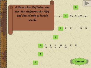 4.Deutscher Erfinder, von dem das elektronische ABS auf den Markt gebracht wu