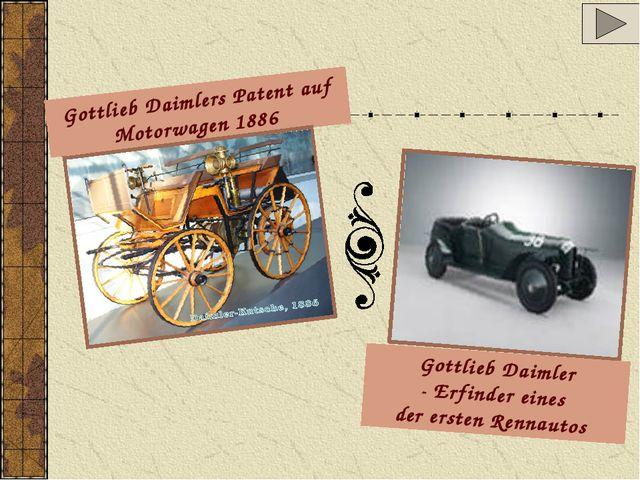 Gottlieb Daimlers Patent auf Motorwagen 1886 Gottlieb Daimler - Erfinder eine...