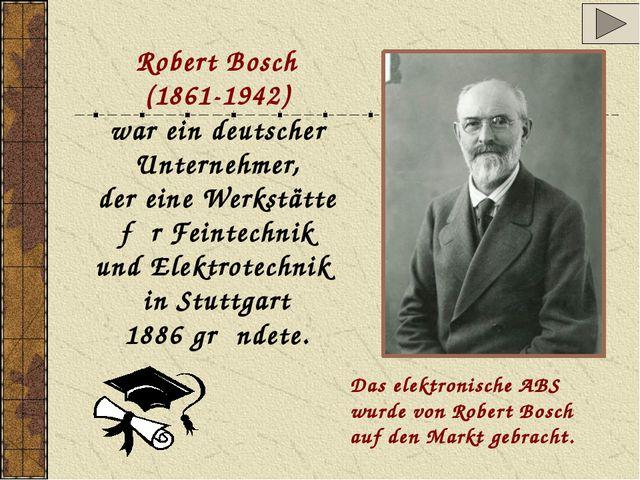 Robert Bosch (1861-1942) war ein deutscher Unternehmer, der eine Werkstӓtte f...