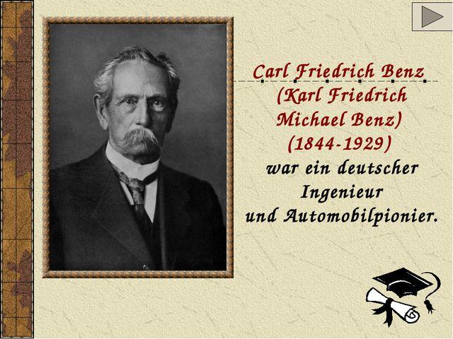 Carl Friedrich Benz (Karl Friedrich Michael Benz) (1844-1929) war ein deutsch...
